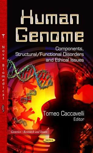 Human Genome: Components, Structural/Functional Disorders and Ethical Issues (Genetics - ...