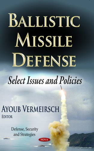 9781628089097: Ballistic Missile Defense: Select Issues and Policies (Defense, Security and Strategies)