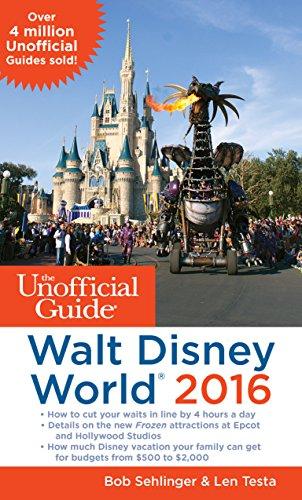 The Unofficial Guide to Walt Disney World 2016: Bob Sehlinger