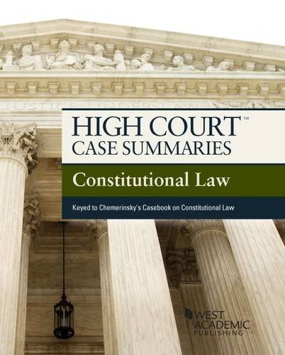 9781628100006: High Court Case Summaries on Constitutional Law, Keyed to Chemerinsky