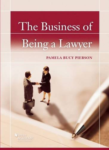 The Business of Being a Lawyer (Career: Pierson, Pamela