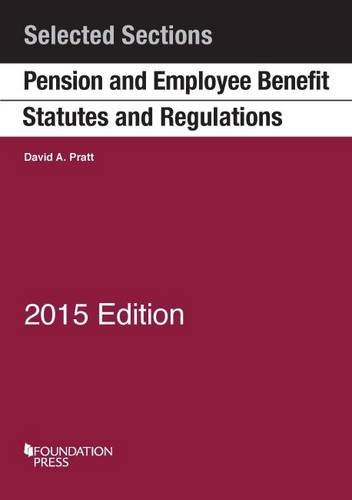 9781628100334: Pension and Employee Benefit Statutes and Regulations (Selected Statutes)