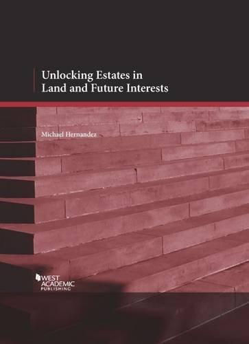 9781628100389: Unlocking Estates in Land and Future Interests (Coursebook)