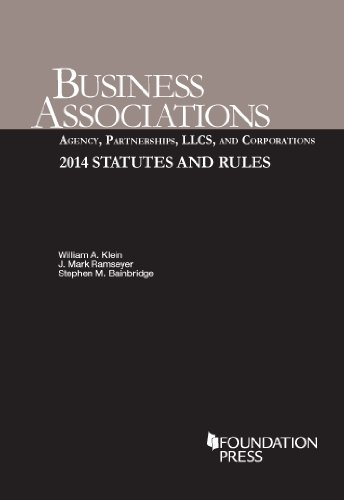 Business Associations Agency, Partnerships, LLCs, and Corporations: William A Klein,