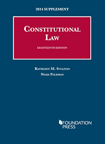 Constitutional Law, 2014 Supplement (University Casebook Series): Sullivan, Kathleen
