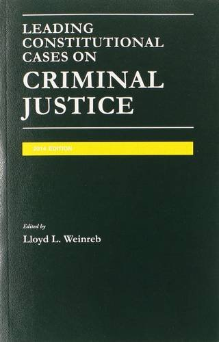 9781628100693: Leading Constitutional Cases on Criminal Justice (University Casebook Series)