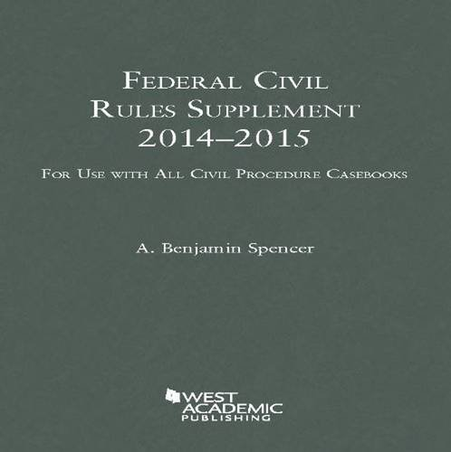 9781628100822: Federal Civil Rules Supplement, 2013-2014, for use with all Civil Procedure Casebooks (Selected Statutes) (American Casebook Series)