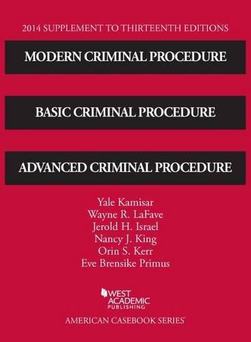 9781628100853: Modern Criminal Procedure, Basic Criminal Procedure and Advanced Criminal Procedure: 2014 Supp (American Casebook Series)