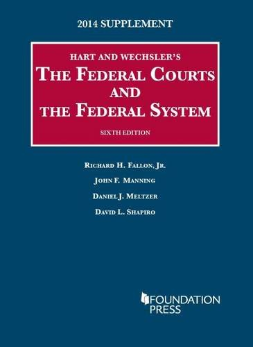9781628100969: The Federal Courts and the Federal System (University Casebook Series)