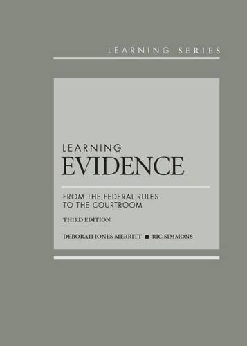 9781628101003: Learning Evidence: From the Federal Rules to the Courtroom (Learning Series)