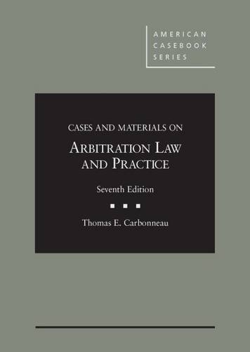9781628101065: Cases and Materials on Arbitration Law and Practice (American Casebook Series)