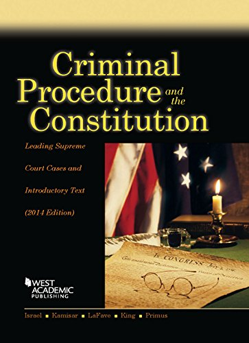 9781628101249: Criminal Procedure and the Constitution, Leading Supreme Court Cases and Introductory Text, 2014 (American Casebook Series)