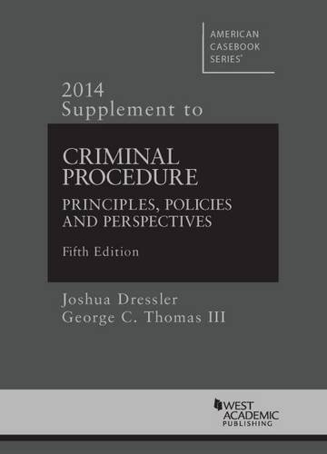 9781628101379: Criminal Procedure, Principles, Policies and Perspectives, 5th, 2014 Supplement (American Casebook Series)