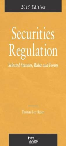 9781628101430: Securities Regulation, Selected Statutes, Rules and Forms, 2015