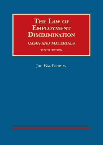 9781628101850: The Law of Employment Discrimination, Cases and Materials (University Casebook Series)