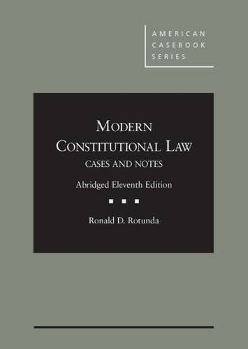 9781628102284: Modern Constitutional Law: Cases and Notes, Abridged (American Casebook Series)