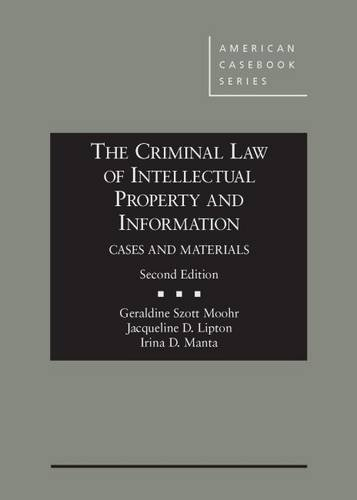 9781628103502: The Criminal Law of Intellectual Property and Information, Cases and Materials: Cases and Materials