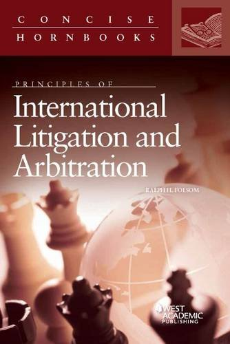 9781628103540: Principles of International Litigation and Arbitration (Concise Hornbook Series)