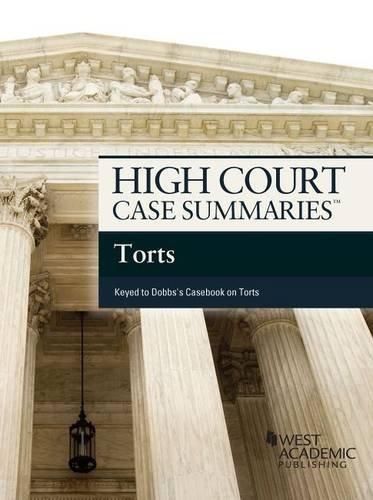 9781628105483: High Court Case Summaries on Torts, Keyed to Dobbs,