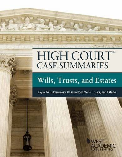 High Court Case Summaries, Wills, Trusts, and: Editoral Staff, Publishers
