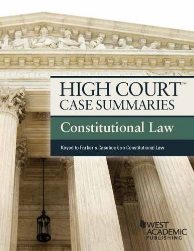 9781628106855: High Court Case Summaries, Constitutional Law (Keyed to Farber)
