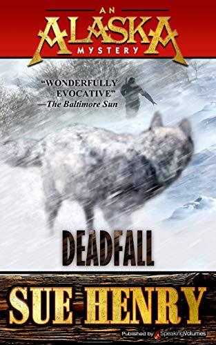 9781628152593: Deadfall (An Alaska Mystery)