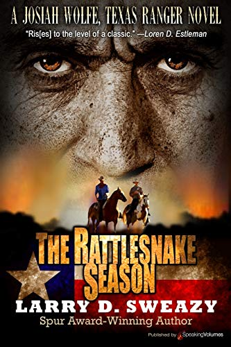 9781628153743: The Rattlesnake Season (A Josiah Wolfe, Texas Ranger Novel) (Volume 1)