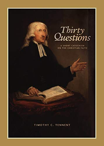 9781628240078: Thirty Questions : A Short Catechism on the Christian Faith