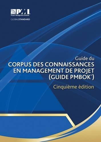9781628250022: Guide du Corpus des connaissances en management de projet (Guide PMBOK®) – ?inquième édition [A Guide to the Project Management Body of Knowledge (PMBOK® Guide)-Fifth Edition](French Edition)