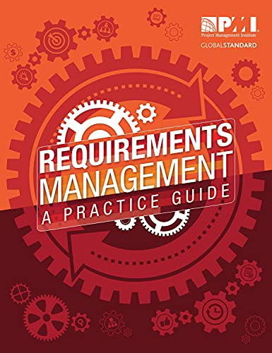 Requirements Management: A Practice Guide (Paperback): Project Management Institute