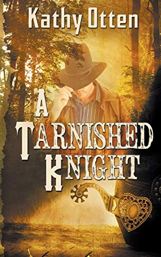 A Tarnished Knight: Otten, Kathy