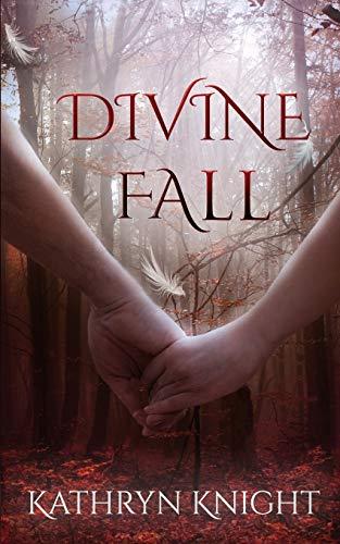 Divine Fall: Knight, Kathryn