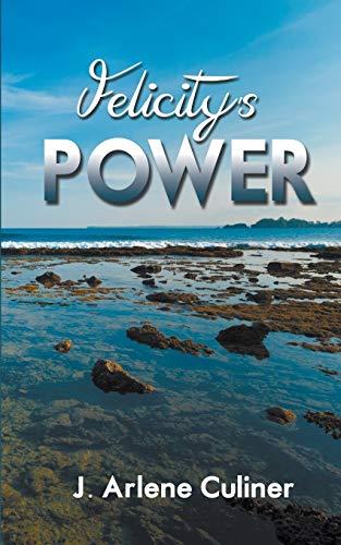 9781628308754: Felicity's Power