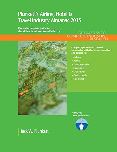 9781628313413: Plunkett's Airline, Hotel & Travel Industry Almanac 2015: Airline, Hotel & Travel Industry Market Research, Statistics, Trends & Leading Companies