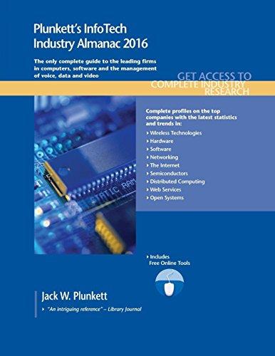 Plunkett s Infotech Industry Almanac 2016: Infotech Industry Market Research, Statistics, Trends ...
