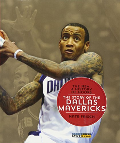 9781628320145: The NBA: A History of Hoops: The Story of the Dallas Mavericks