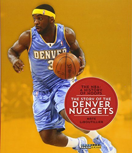 9781628320152: The NBA: A History of Hoops: The Story of the Denver Nuggets