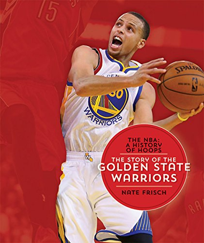 9781628320176: The NBA: A History of Hoops: The Story of the Golden State Warriors