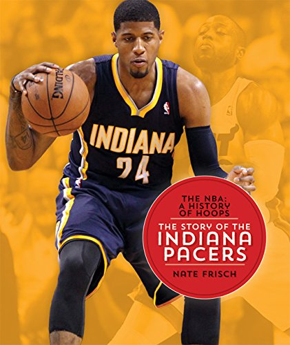 9781628320190: The NBA: A History of Hoops: The Story of the Indiana Pacers