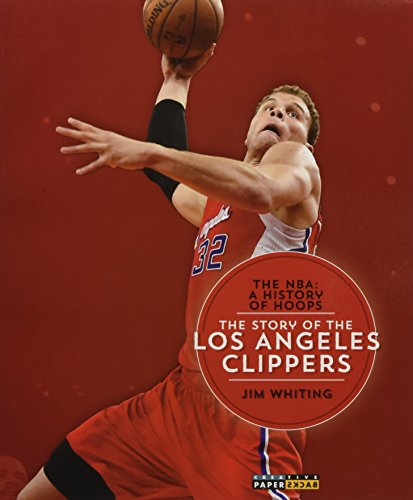 9781628320206: The NBA: A History of Hoops: The Story of the Los Angeles Clippers