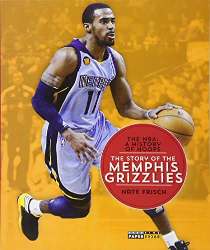 9781628320220: The NBA: A History of Hoops: The Story of the Memphis Grizzlies