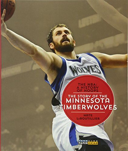 9781628320251: The NBA: A History of Hoops: The Story of the Minnesota Timberwolves
