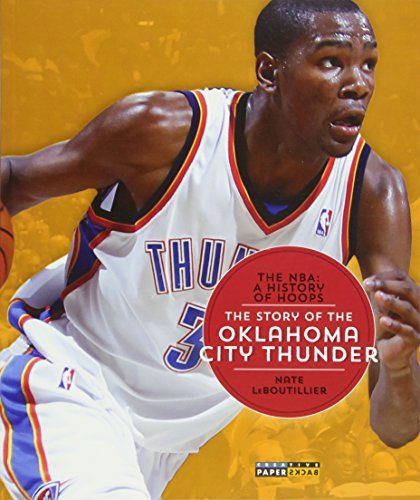 9781628320282: The NBA: A History of Hoops: The Story of the Oklahoma City Thunder