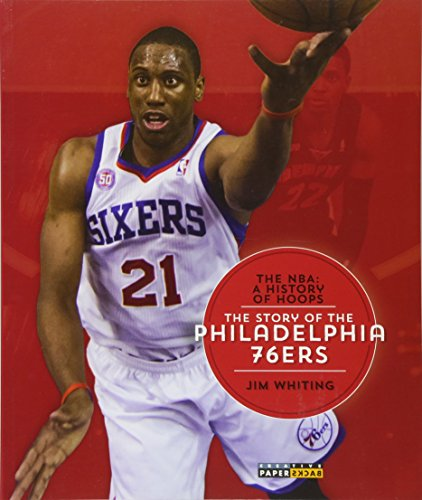 9781628320305: The NBA: A History of Hoops: The Story of the Philadelphia 76ers