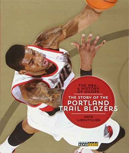 9781628320329: The NBA: A History of Hoops: The Story of the Portland Trail Blazers