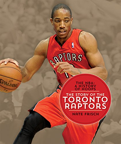 9781628320350: The NBA: A History of Hoops: The Story of the Toronto Raptors