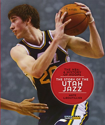 9781628320367: The NBA: A History of Hoops: The Story of the Utah Jazz