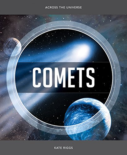 Across the Universe: Comets: Kate Riggs