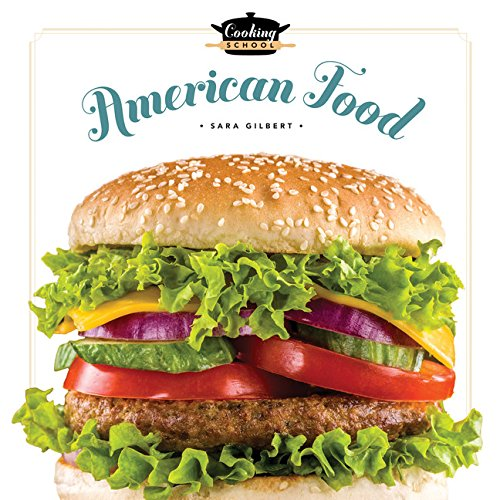 Cooking School: American Food: Gilbert, Sara