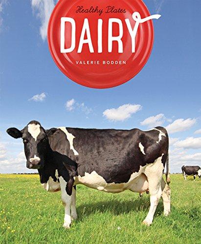 Healthy Plates: Dairy: Valerie Bodden